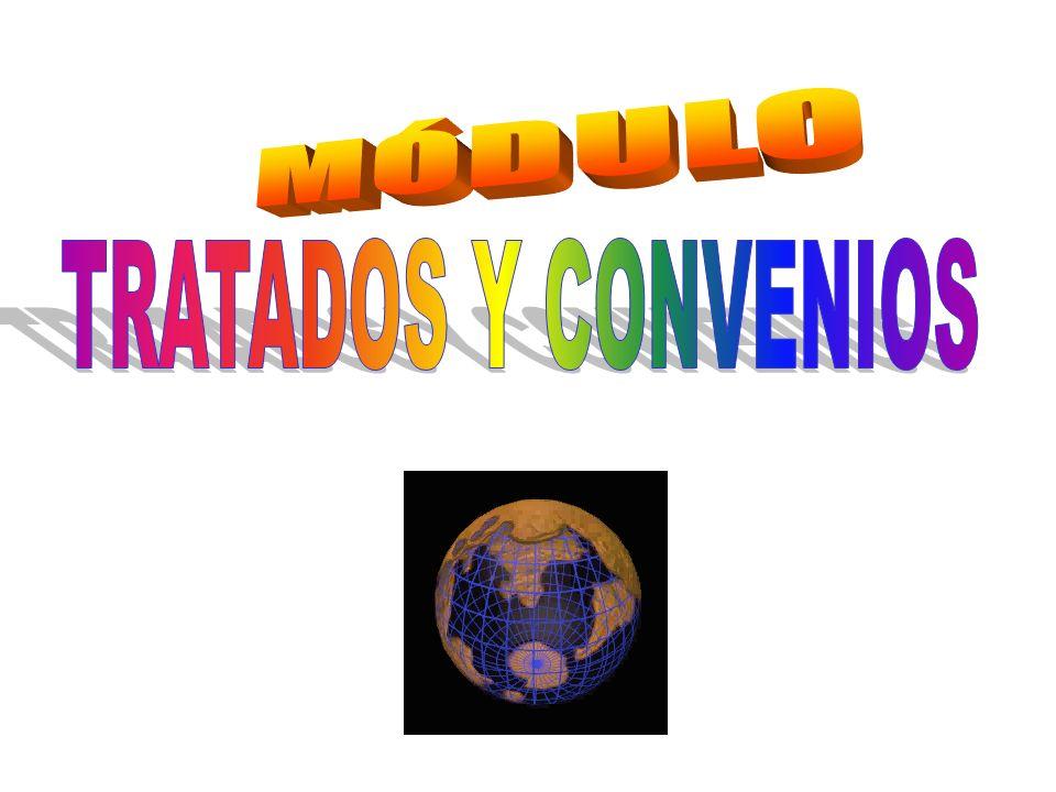 MÓDULO TRATADOS Y CONVENIOS