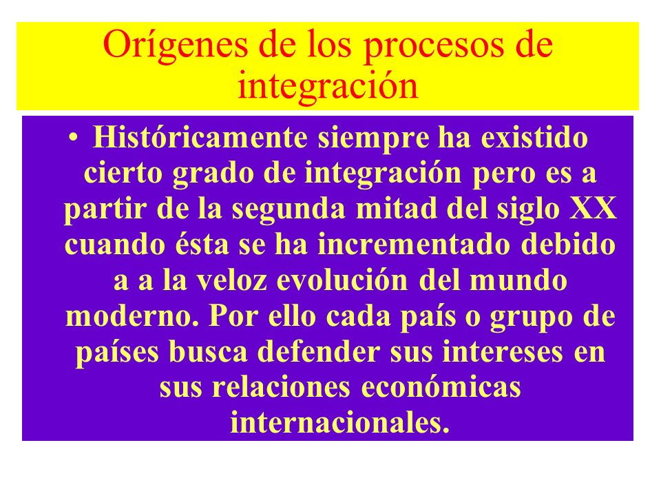 Orígenes de los procesos de integración