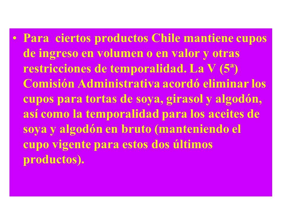 Para ciertos productos Chile mantiene cupos de ingreso en volumen o en valor y otras restricciones de temporalidad.
