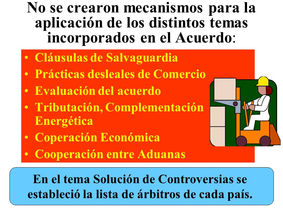 No se crearon mecanismos para la aplicación de los distintos temas incorporados en el Acuerdo: