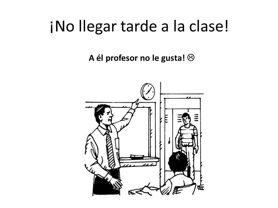 ¡No llegar tarde a la clase!