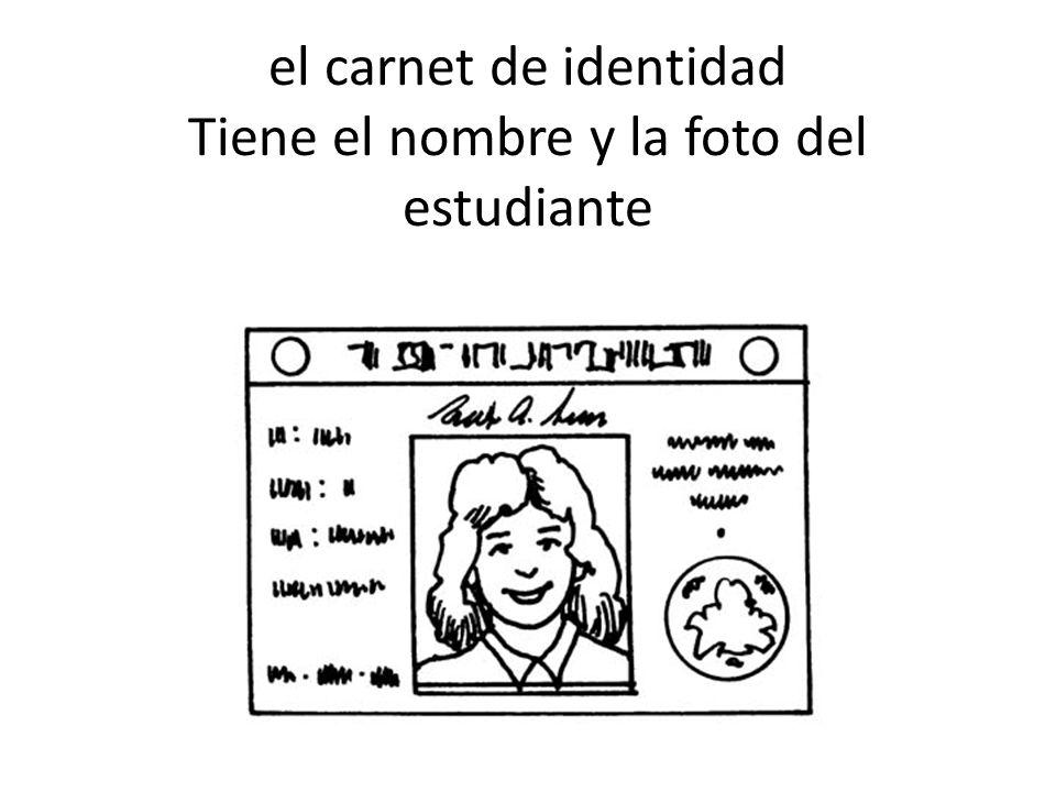 el carnet de identidad Tiene el nombre y la foto del estudiante