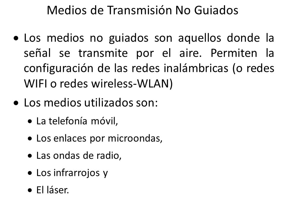 Medios de Transmisión No Guiados