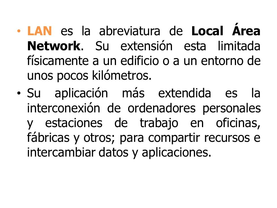 LAN es la abreviatura de Local Área Network