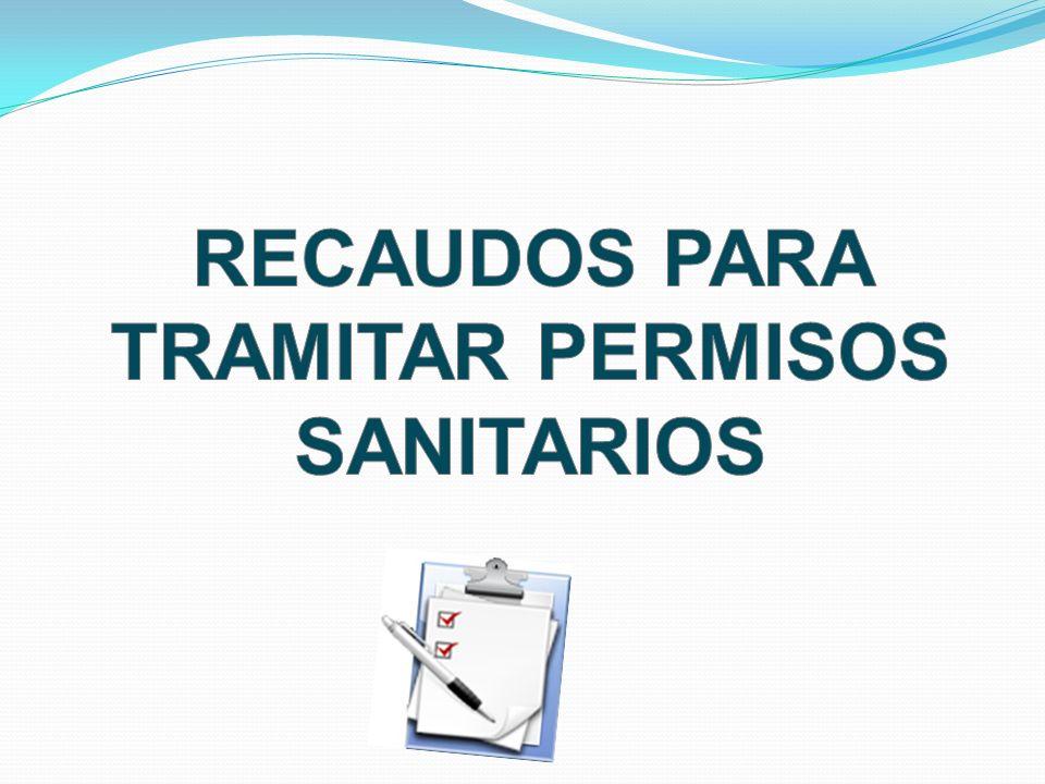 RECAUDOS PARA TRAMITAR PERMISOS SANITARIOS