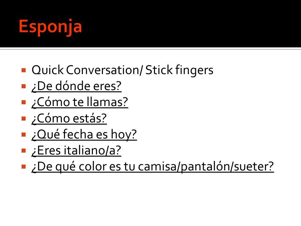 Esponja Quick Conversation/ Stick fingers ¿De dónde eres