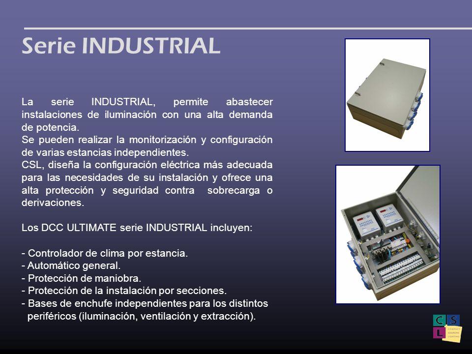 Serie INDUSTRIAL La serie INDUSTRIAL, permite abastecer instalaciones de iluminación con una alta demanda de potencia.