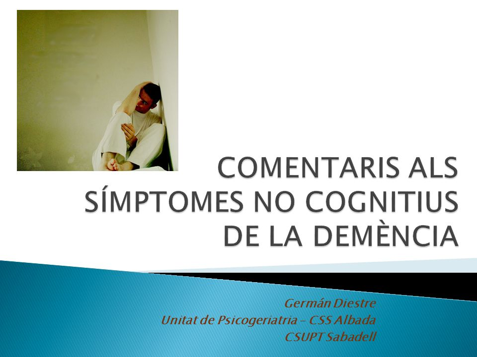 COMENTARIS ALS SÍMPTOMES NO COGNITIUS DE LA DEMÈNCIA