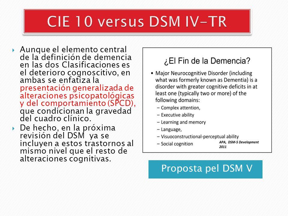 CIE 10 versus DSM IV-TR Proposta pel DSM V