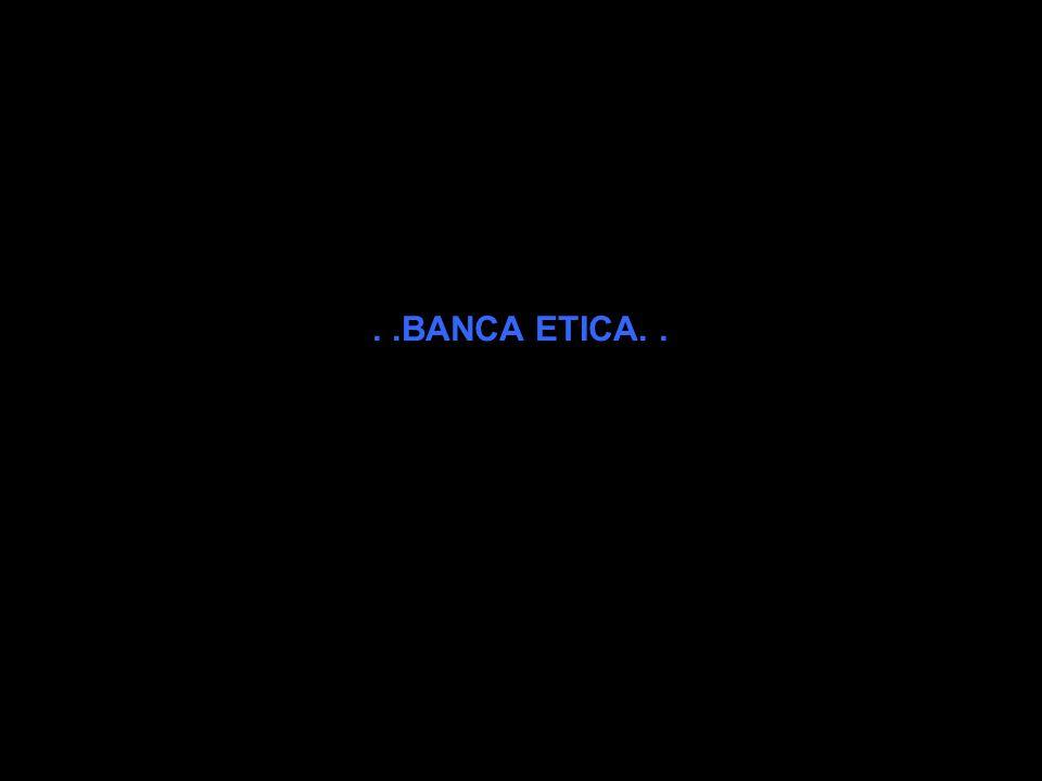 . .BANCA ETICA. .
