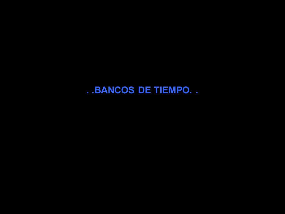 . .BANCOS DE TIEMPO. .