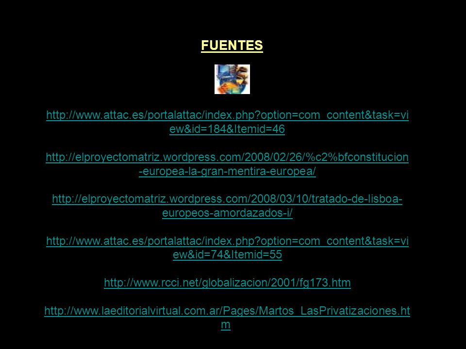 FUENTES http://www.attac.es/portalattac/index.php option=com_content&task=view&id=184&Itemid=46.