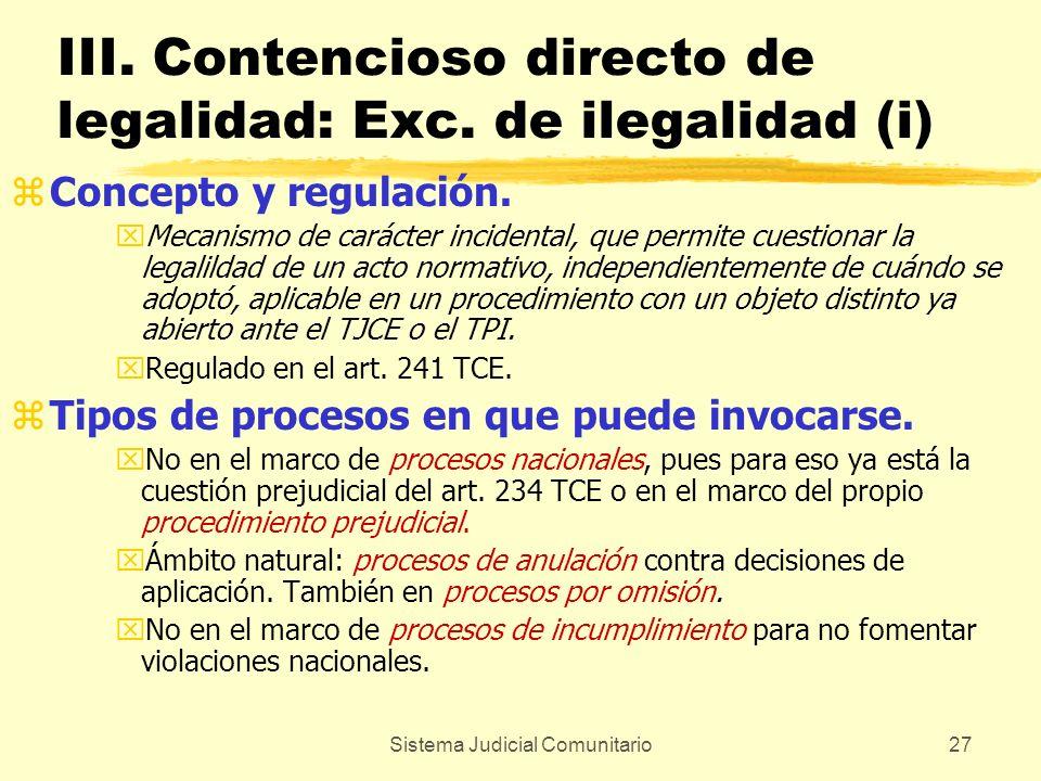 III. Contencioso directo de legalidad: Exc. de ilegalidad (i)