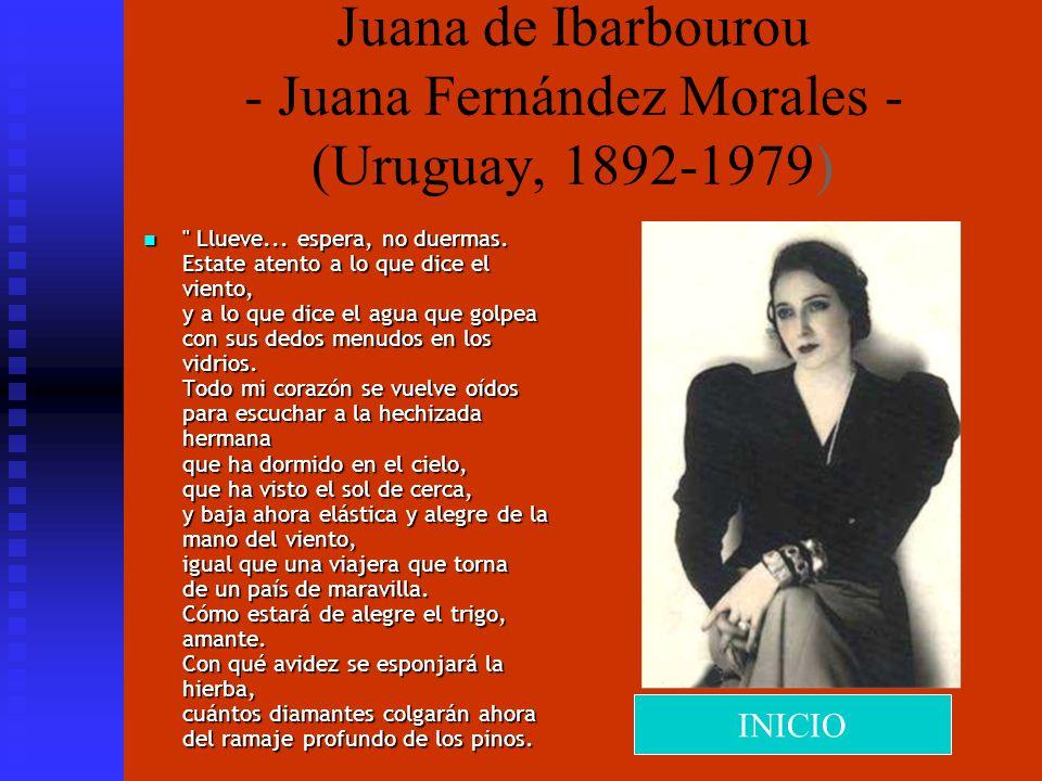 Juana de Ibarbourou - Juana Fernández Morales - (Uruguay, 1892-1979)