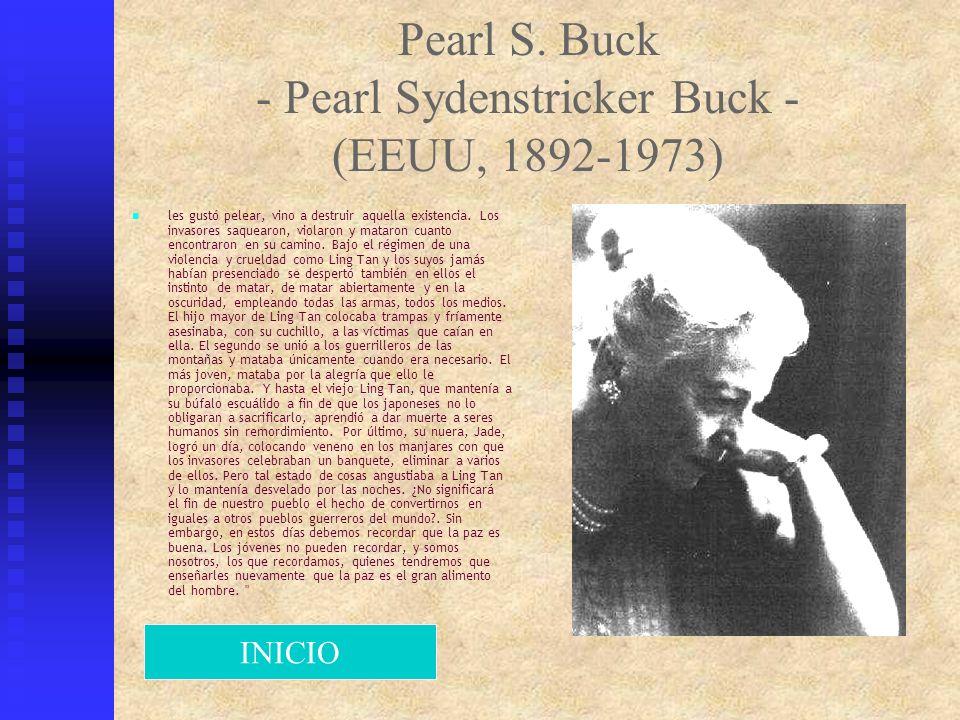 Pearl S. Buck - Pearl Sydenstricker Buck - (EEUU, 1892-1973)