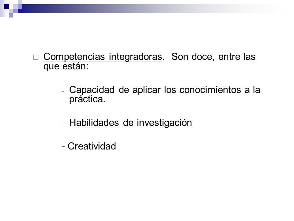 Competencias integradoras. Son doce, entre las que están:
