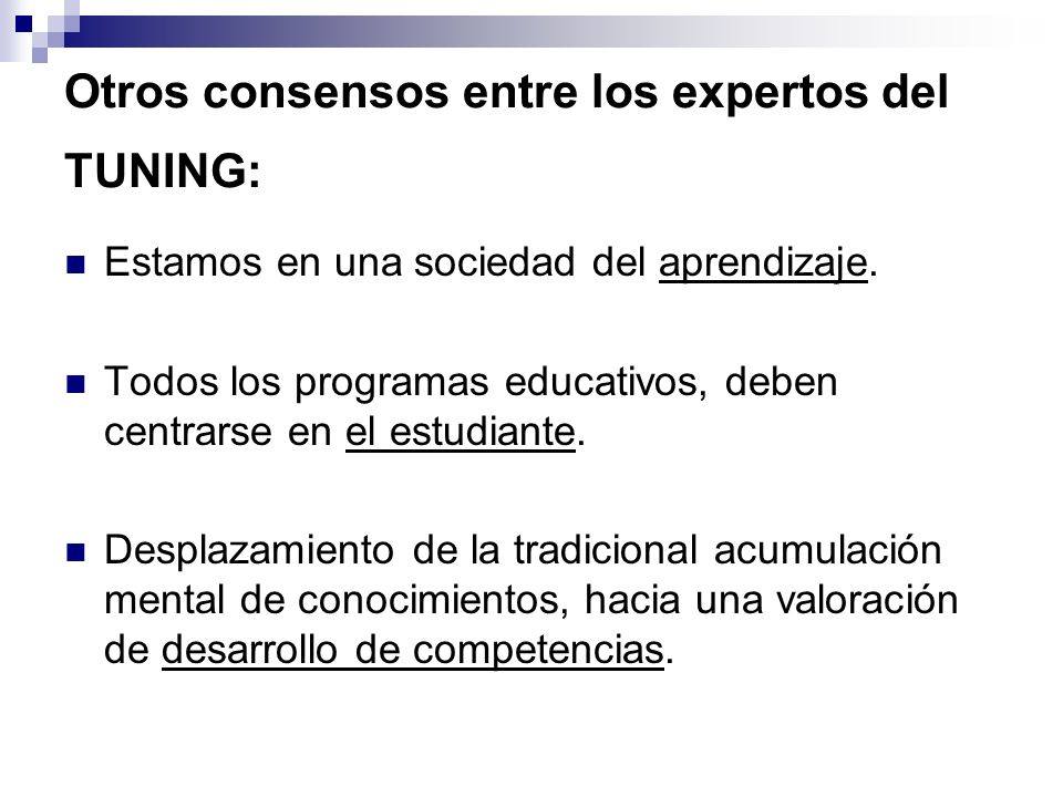 Otros consensos entre los expertos del TUNING: