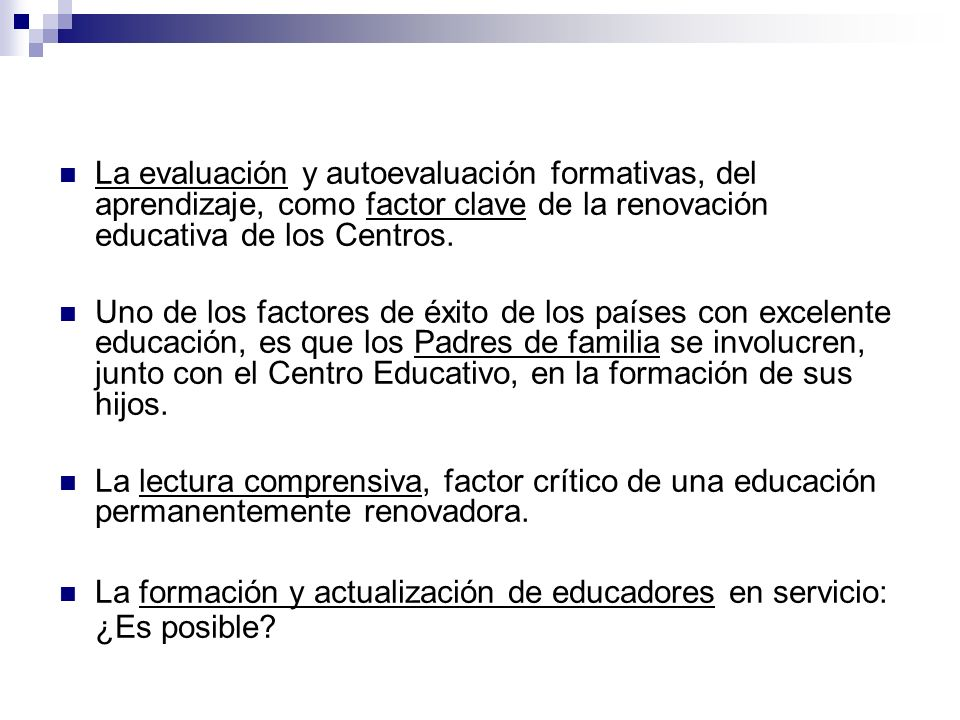 La evaluación y autoevaluación formativas, del aprendizaje, como factor clave de la renovación educativa de los Centros.