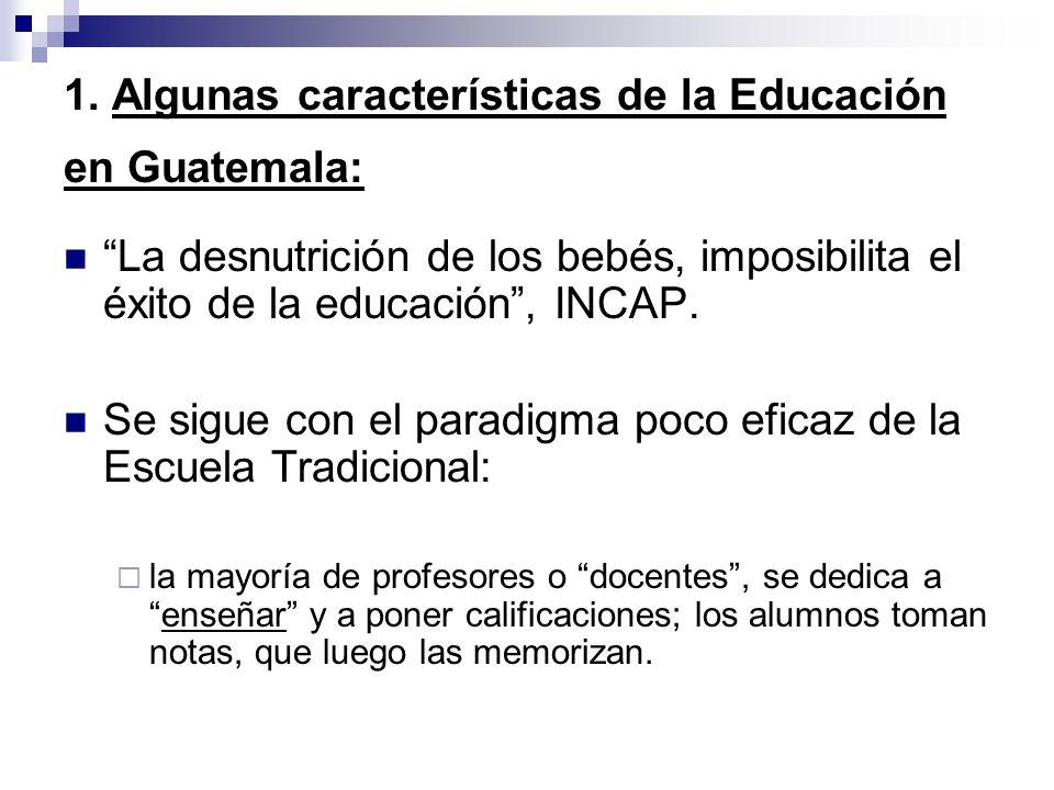 1. Algunas características de la Educación en Guatemala: