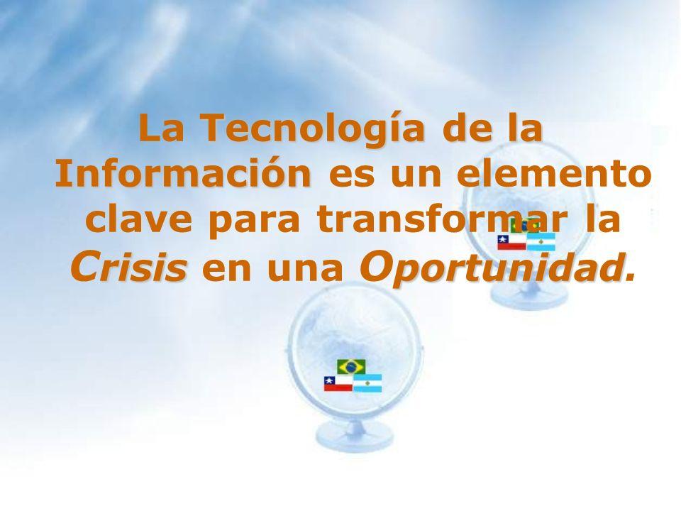 La Tecnología de la Información es un elemento clave para transformar la Crisis en una Oportunidad.