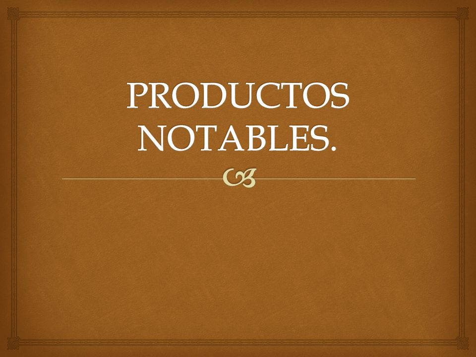 PRODUCTOS NOTABLES.