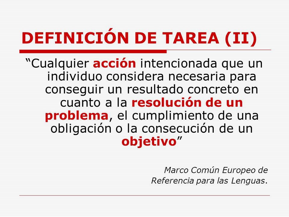 DEFINICIÓN DE TAREA (II)