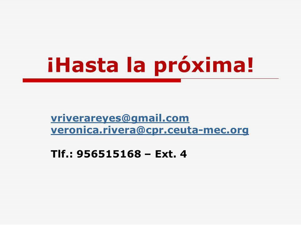 ¡Hasta la próxima! vriverareyes@gmail.com