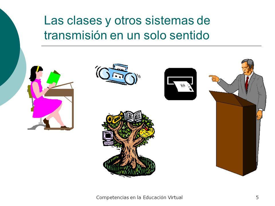 Las clases y otros sistemas de transmisión en un solo sentido