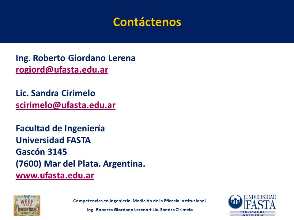 Contáctenos Ing. Roberto Giordano Lerena rogiord@ufasta.edu.ar