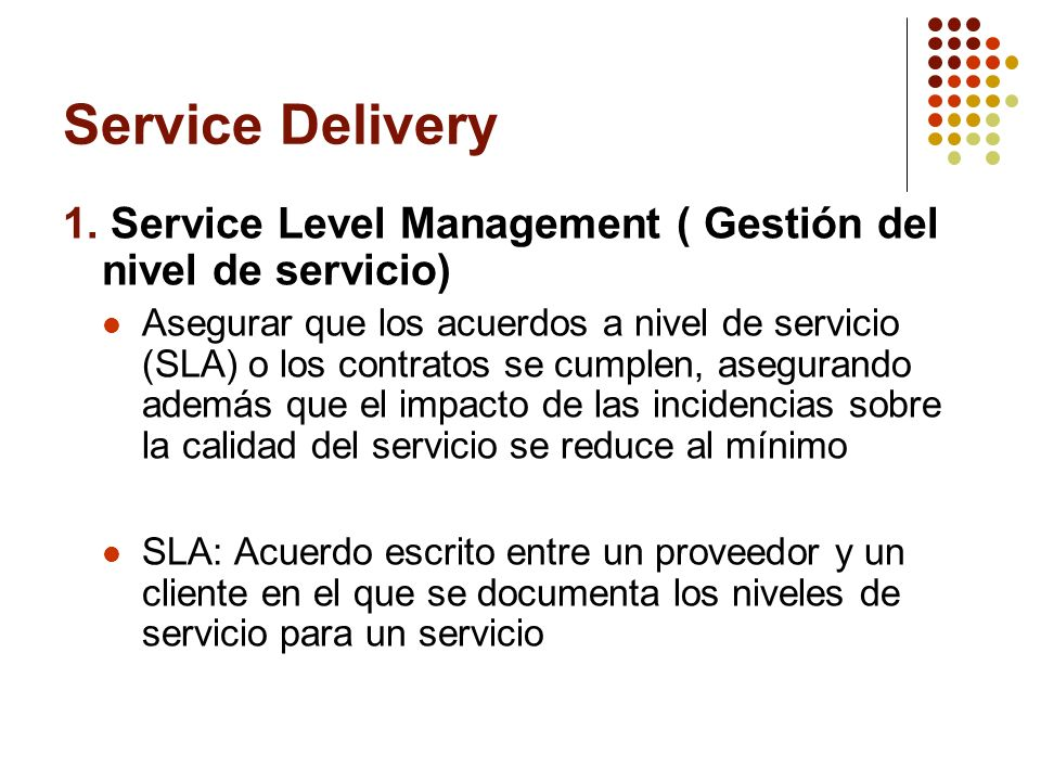 Service Delivery 1. Service Level Management ( Gestión del nivel de servicio)