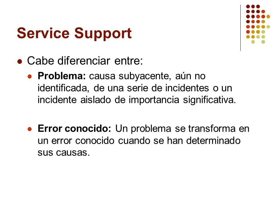 Service Support Cabe diferenciar entre: