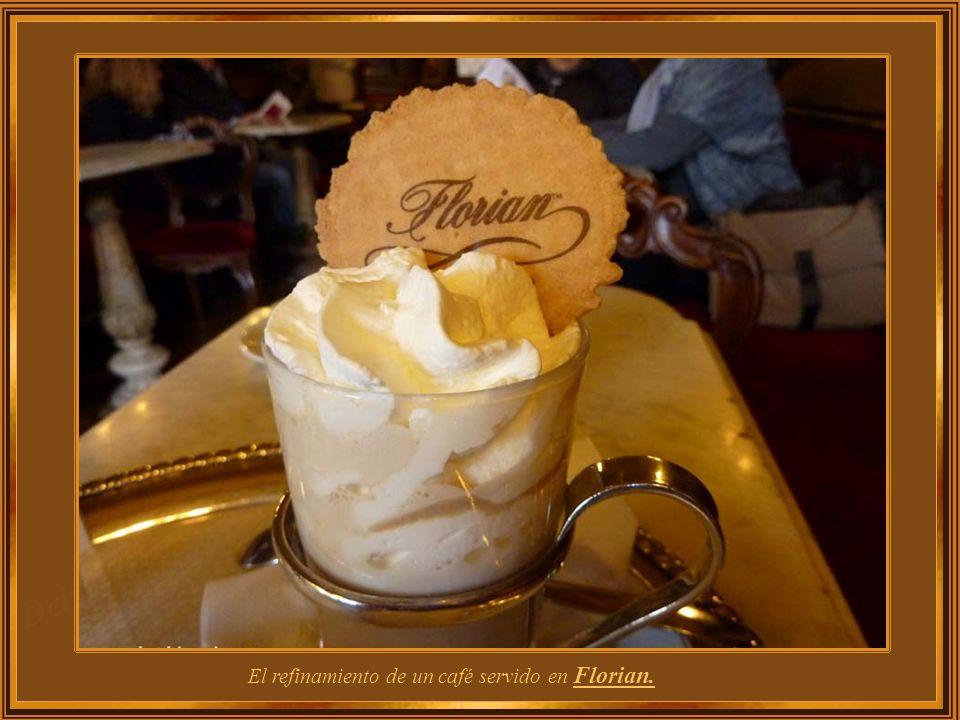 El refinamiento de un café servido en Florian.