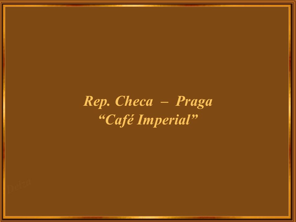 Rep. Checa – Praga Café Imperial