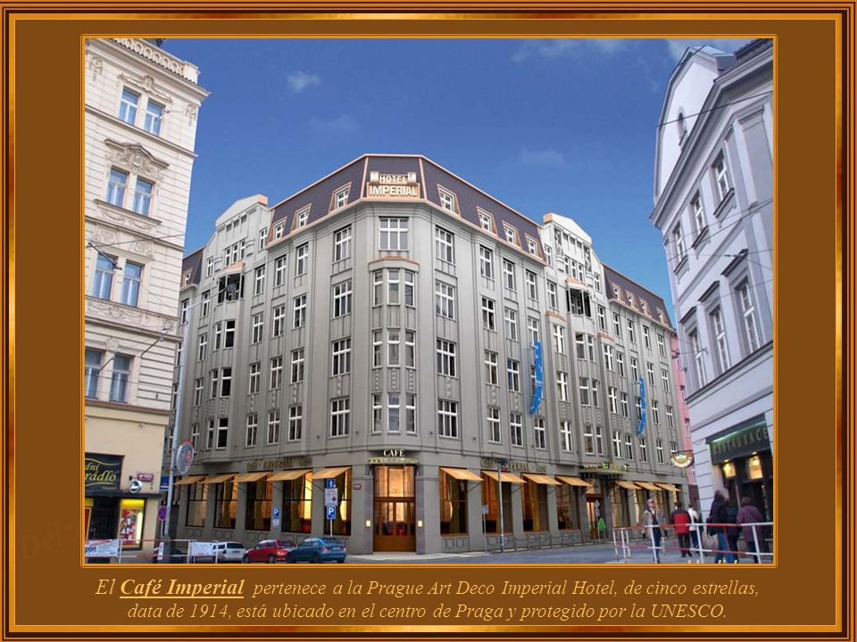 El Café Imperial pertenece a la Prague Art Deco Imperial Hotel, de cinco estrellas, data de 1914, está ubicado en el centro de Praga y protegido por la UNESCO.