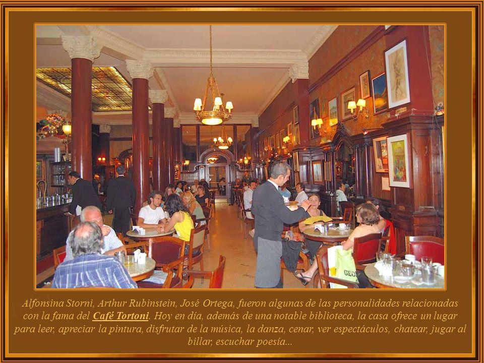 Alfonsina Storni, Arthur Rubinstein, José Ortega, fueron algunas de las personalidades relacionadas con la fama del Café Tortoni.