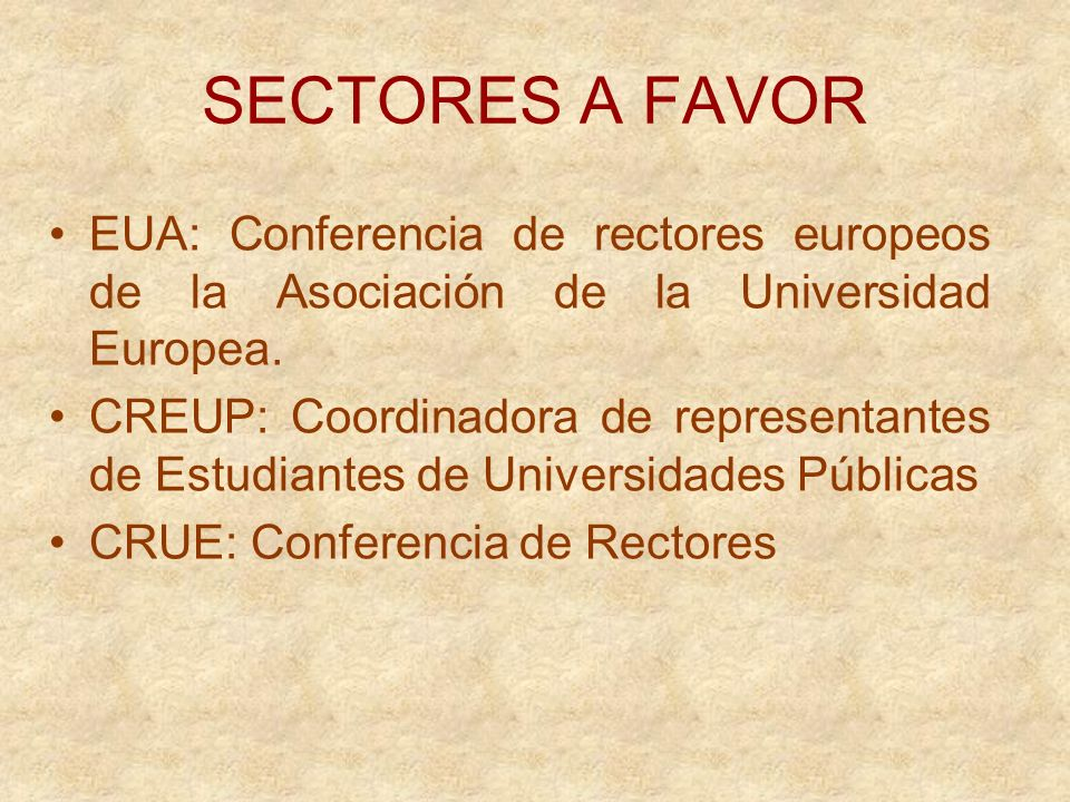 SECTORES A FAVOR EUA: Conferencia de rectores europeos de la Asociación de la Universidad Europea.