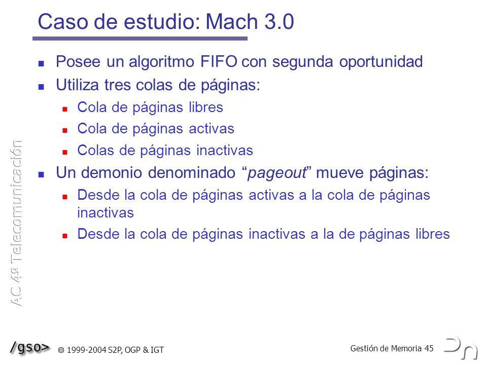Caso de estudio: Mach 3.0 Posee un algoritmo FIFO con segunda oportunidad. Utiliza tres colas de páginas: