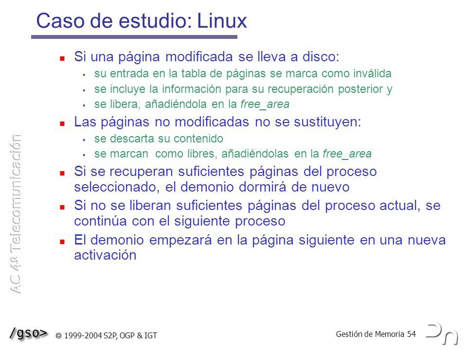 Caso de estudio: Linux Si una página modificada se lleva a disco: