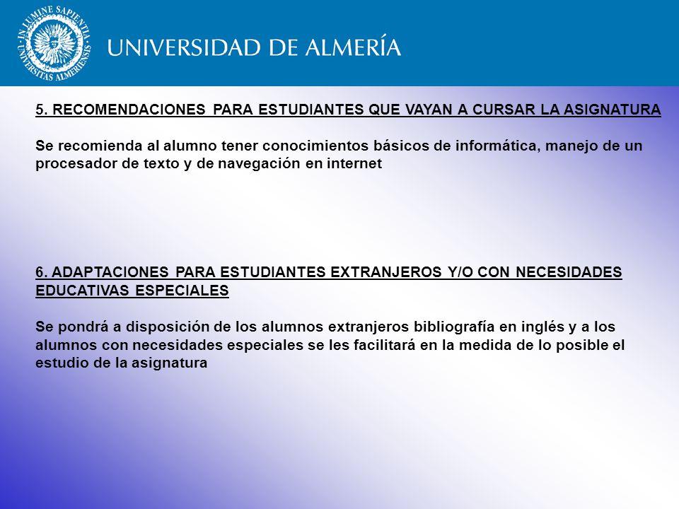 5. RECOMENDACIONES PARA ESTUDIANTES QUE VAYAN A CURSAR LA ASIGNATURA