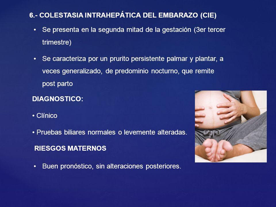6.- COLESTASIA INTRAHEPÁTICA DEL EMBARAZO (CIE)