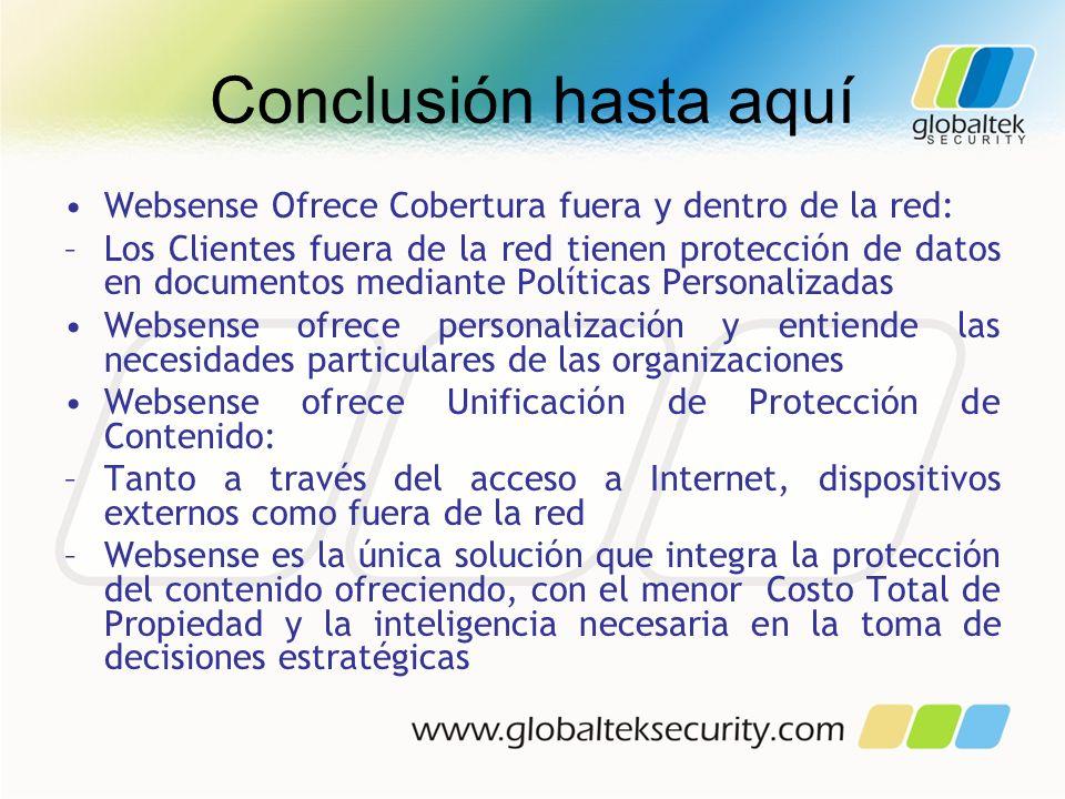 Conclusión hasta aquí Websense Ofrece Cobertura fuera y dentro de la red: