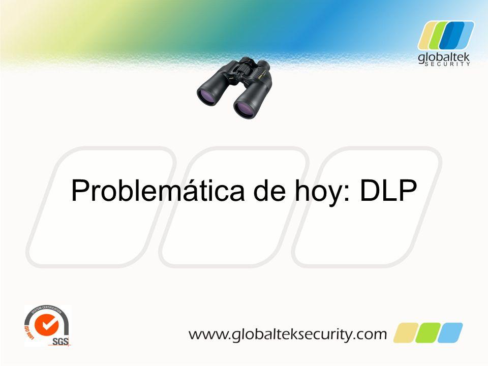 Problemática de hoy: DLP