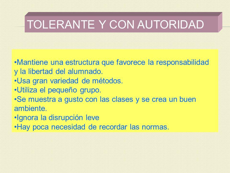 TOLERANTE Y CON AUTORIDAD