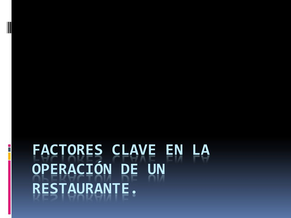 Factores clave en la operación de un restaurante.