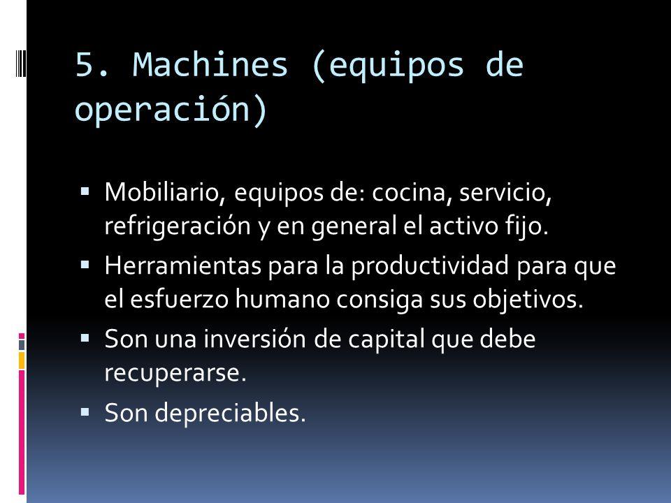 5. Machines (equipos de operación)