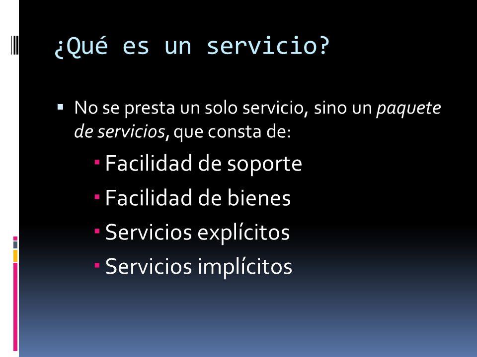 ¿Qué es un servicio Facilidad de soporte Facilidad de bienes