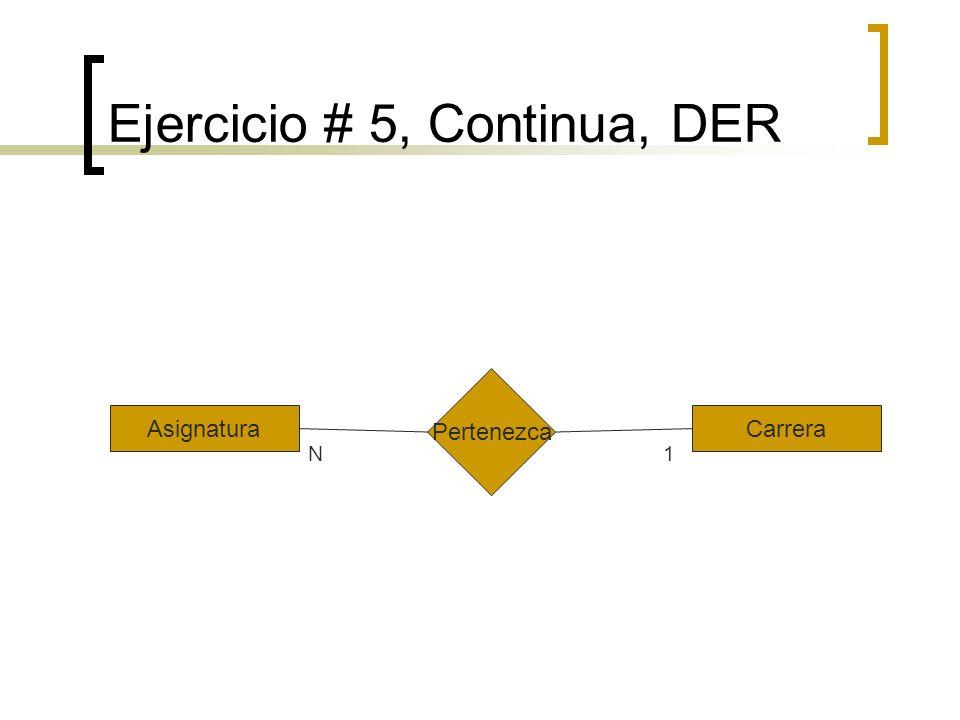 Ejercicio # 5, Continua, DER