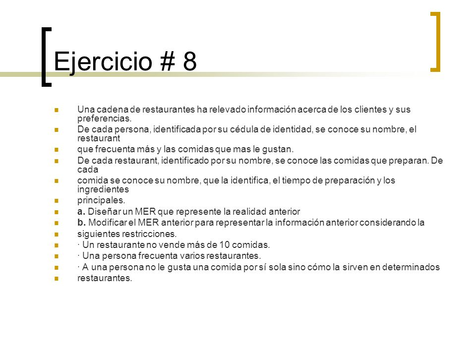 Ejercicio # 8 Una cadena de restaurantes ha relevado información acerca de los clientes y sus preferencias.