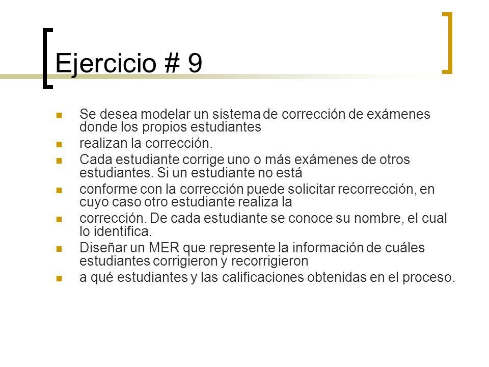 Ejercicio # 9 Se desea modelar un sistema de corrección de exámenes donde los propios estudiantes. realizan la corrección.
