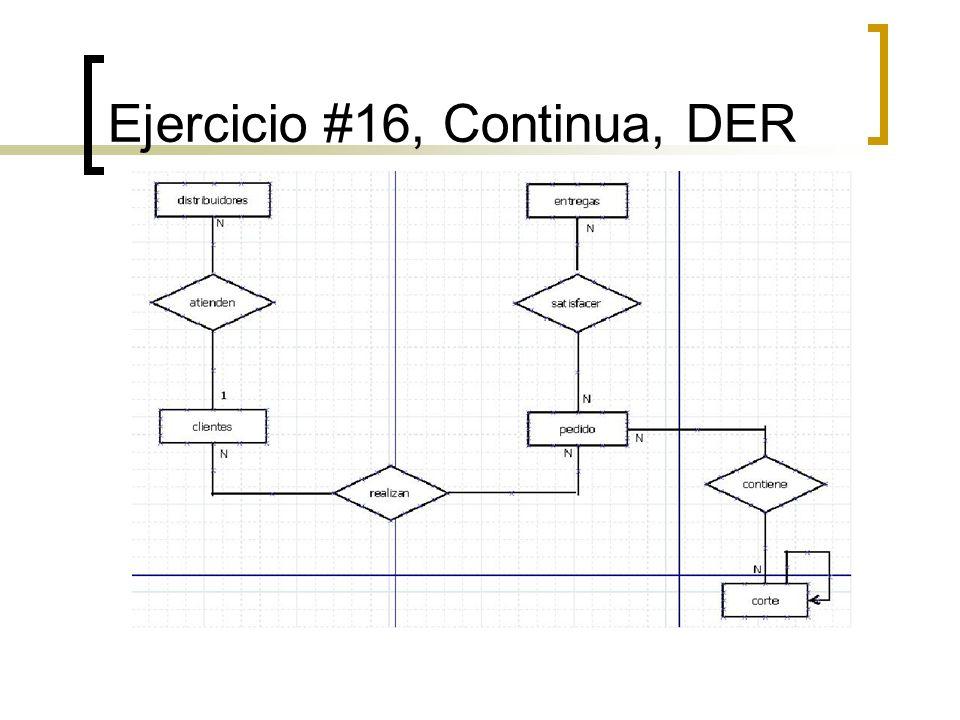 Ejercicio #16, Continua, DER